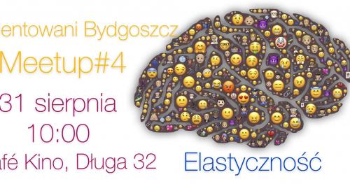 Utalentowani Bydgoszcz Meetup#4 Elastyczność