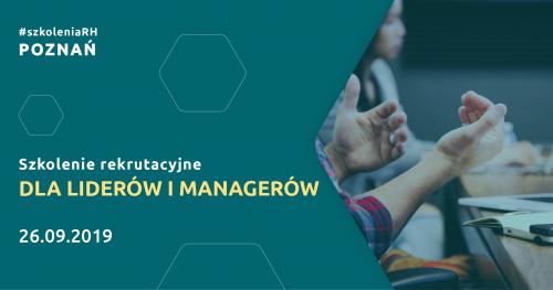 Szkolenie rekrutacyjne dla Liderów i Managerów | Poznań