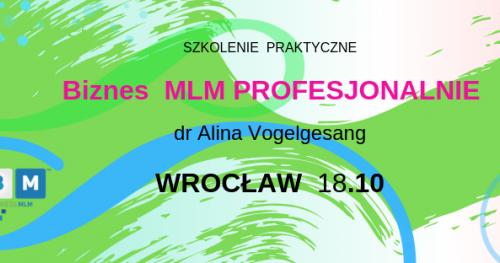 BIZNES MLM PROFESJONALNIE z dr Aliną Vogelgesang WROCŁAW