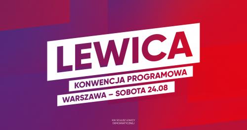 Konwencja Zjednoczeniowa Lewicy w Warszawie 24.08.2019 r.