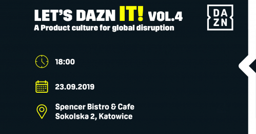 Let's DAZN IT! Vol 4. - A Product culture for global disruption