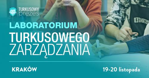 Agile dla kultury w firmie: Laboratorium Turkusowego Zarządzania - Kraków
