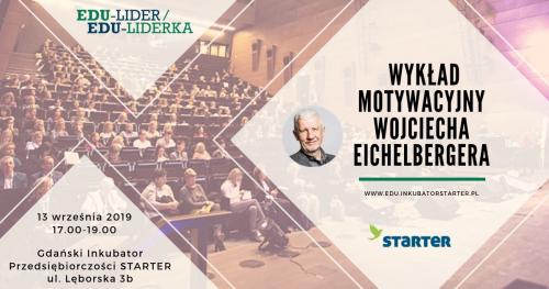 Edu-lider / Edu-liderka - wykład motywacyjny Wojciecha Eichelbergera
