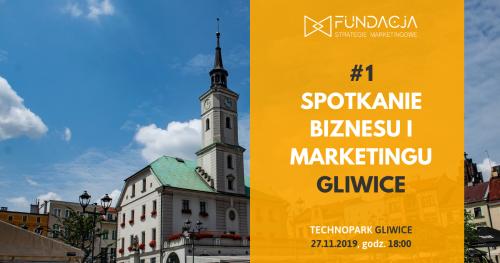 Spotkanie Biznesu i Marketingu, Gliwice #1