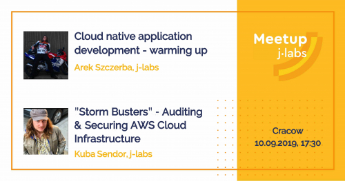 #5 Meetup j-labs | Cloud native application development - warming up AND ⚡Storm Busters⚡ Auditing & Securing AWS Cloud Infrastructure