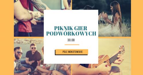 Piknik Gier Podwórkowych // No chodź, będzie fajnie!