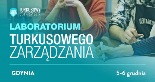 Agile dla kultury w firmie: Laboratorium Turkusowego Zarządzania - Gdynia