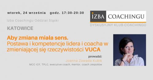 Dyskusyjny Klub Coacha: Aby zmiana miała sens - postawa i kompetencje lidera i coacha w zmieniającej się rzeczywistości VUCA