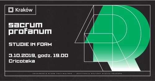 SACRUM PROFANUM 2019: STUDIE IN FORM