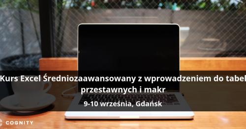 Kurs Excel Średniozaawansowany z wprowadzeniem do tabel przestawnych i makr - Gdańsk