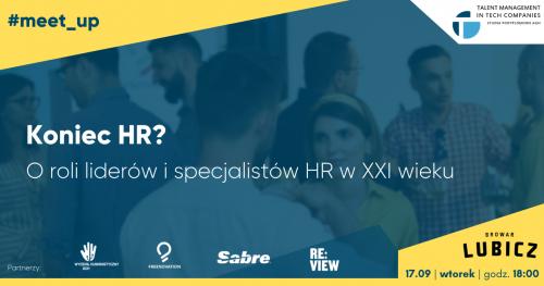 Koniec HR? O roli liderów i specjalistów HR w XXI w. | #meetupTMiTC