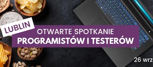 Otwarte spotkanie programistów i testerów w Lublinie