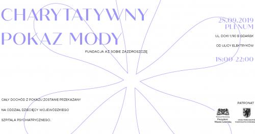 Fundacja Aż Sobie Zazdroszczę- Charytatywny Pokaz Mody
