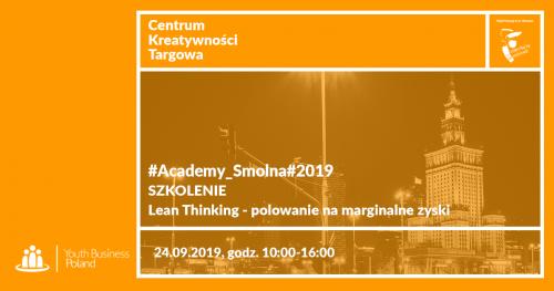 #Academy_Smolna#2019 Szkolenie: Lean Thinking - Polowanie na marginalne zyski