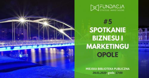 Spotkanie Biznesu i Marketingu, Opole #5