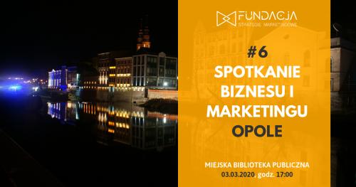 Spotkanie Biznesu i Marketingu, Opole #6