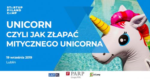 Startup Poland Camp Lublin #2- Unicorn - Czyli jak złapać mitycznego Unicorna.