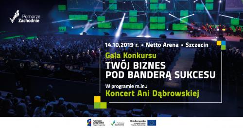 """Gala Finałowa Konkursu """"Twój biznes pod banderą sukcesu"""", na której wystąpi Ania Dąbrowska!"""