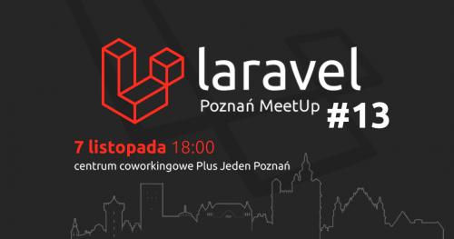 Laravel Poznań Meetup #13