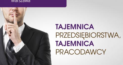 TAJEMNICA PRZEDSIEBIORSTWA, TAJEMNICA PRACODAWCY - 2 XII 2019 - WARSZAWA