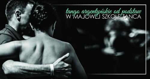 Tango Argentyńskie od podstaw w Majowej Szkole Tańca