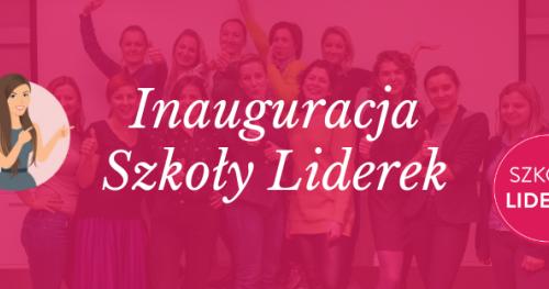 Inauguracja Szkoły Liderek