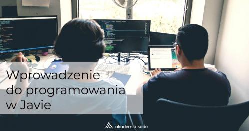 Warsztaty Wprowadzenie do Programowania w  Javie Akademia Kodu