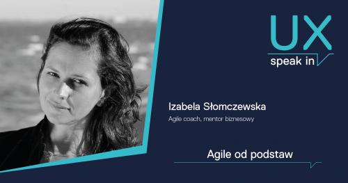 SPEAK IN_UX Agile / Iza Słomczewska