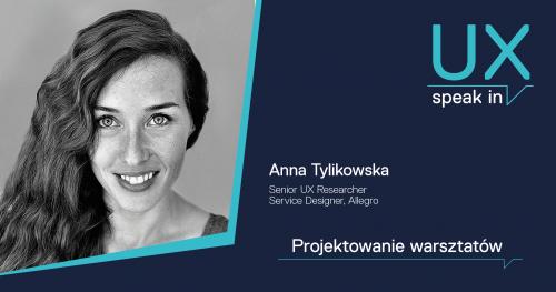 SPEAK IN_UX Projektowanie warsztatów / Ania Tylikowska