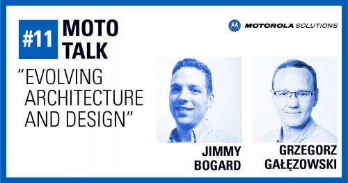 MotoTalk #11: Evolving architecture and design