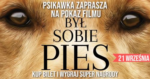 """""""Był sobie pies"""" - pokaz filmu z poczęstunkiem i nagrodami"""