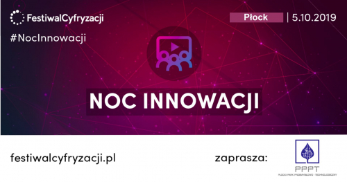 Noc Innowacji w Płockim Parku Przemysłowo-Technologicznym