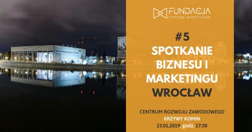 Spotkanie Biznesu i Marketingu, WROCŁAW #5