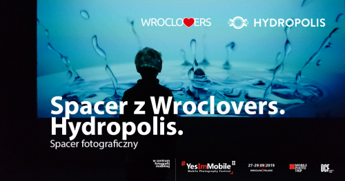 Wroclovers. Hydropolis. [SPACER] Yes, I'm Mobile Festival 2019