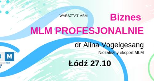 BIZNES MLM PROFESJONALNIE Łódź z dr Aliną Vogelgesang