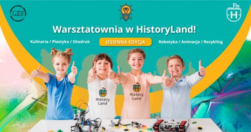 WARSZTATOWNIA W HISTORYLAND - JESIENNA EDYCJA