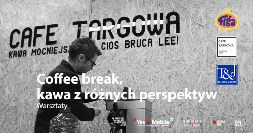 Coffee break, kawa z różnych perspektyw [WARSZTATY] Yes, I'm Mobile Festival 2019