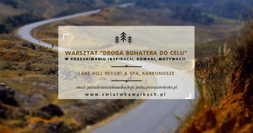 """WARSZTAT """"DROGA BOHATERA DO CELU"""". W POSZUKIWANIU INSPIRACJI I MOTYWACJI. LAKE HILL RESORT & SPA. KARKONOSZE"""