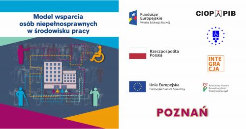 Konferencja regionalna Model wsparcia osób niepełnosprawnych w środowisku pracy - Poznań - 14.10.2019