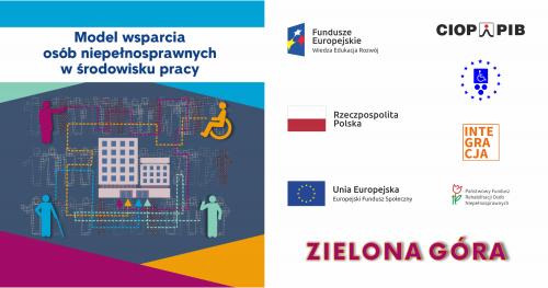 Konferencja regionalna Model wsparcia osób niepełnosprawnych w środowisku pracy - Zielona Góra - 15.10.2019
