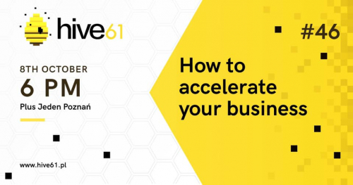 Hive61 Poznań - How to accelerate your business!