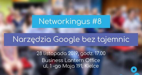 """Networkingus #8 - """"Narzędzia Google bez tajemnic"""""""