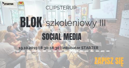 "ClipsterUP - Blok szkoleniowy III ""Social Media"""