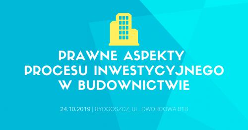 """Konferencja """"Prawne aspekty procesu inwestycyjnego w budownictwie"""""""