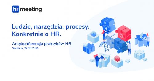 HRmeeting - Antykonferencja praktyków HR w Szczecinie