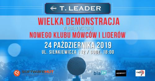 Wielka demonstracja w Białymstoku nowego klubu MÓWCÓW I LIDERÓW - T. LEADER.