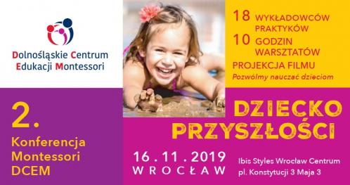 DZIECKO PRZYSZŁOŚCI 2019 -    II konferencja Montessori DCEM