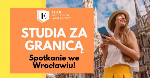 Studia za granicą - spotkanie we Wrocławiu!