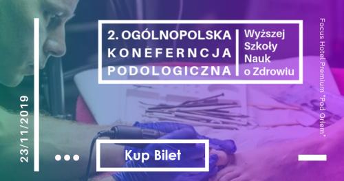 2. Ogólnopolska Naukowa Konferencja Podologiczna w Bydgoszczy Wyższej Szkoły Nauk o Zdrowiu