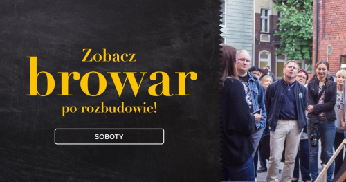 Zobacz Browar Stu Mostów - najnowocześniejszy kraftowy browar w Polsce!